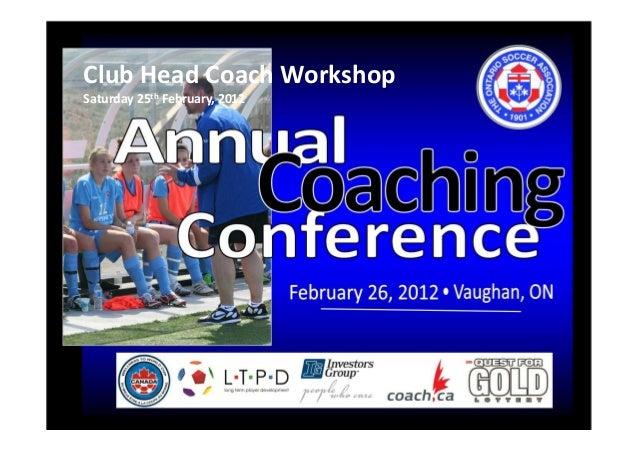 Club Head Coach Workshop Saturday 25th February, 2012