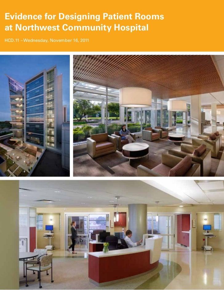 Evidence for Designing Patient Roomsat Northwest Community HospitalHCD.11 – Wednesday, November 16, 2011