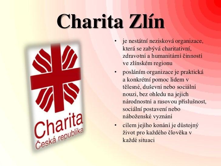 CharitaZlín<br />je nestátní nezisková organizace, která se zabývá charitativní, zdravotní a humanitární činností ve zlíns...