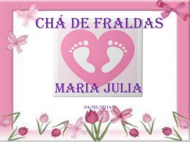04/05/2014 Chá de Fraldas Maria Julia