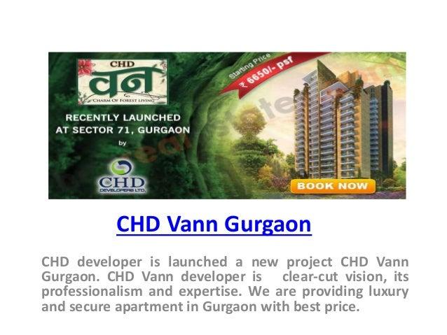 CHD Vann Gurgaon CHD developer is launched a new project CHD Vann Gurgaon. CHD Vann developer is clear-cut vision, its pro...