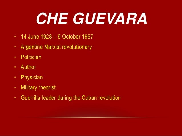 An analysis of the life and leadership of ernesto che guevara