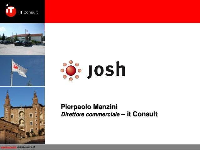 Pierpaolo Manzini  Direttore commerciale – it Consult  www.itconsult.it - © it Consult 2013