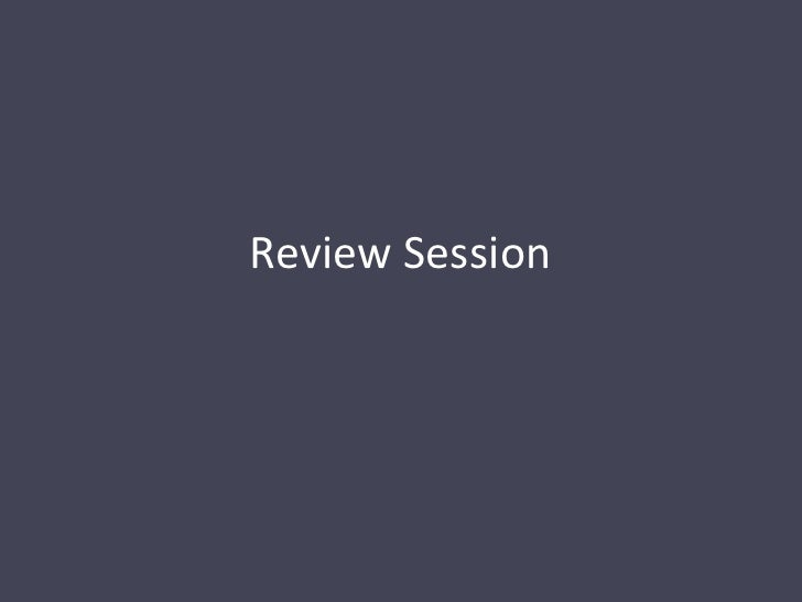 Review Session<br />