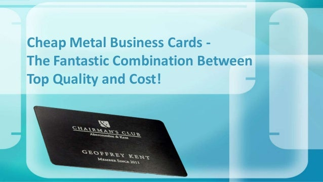 Cheap metal business cards image collections business card template cheap metal business cards the fantastic combination between top qu cheap metal business cards the fantastic reheart Choice Image
