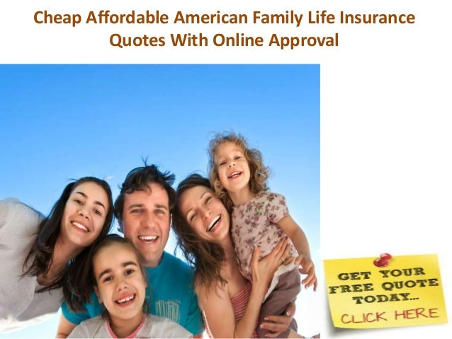 Affordable Life Insurance Quotes Online Captivating Cheap Affordable American Family Life Insurance Quotes With Online Ap…