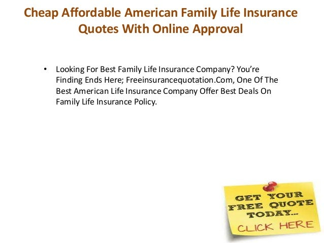Cheap Affordable American Family Life InsuranceQuotes With Online Approval;  3.