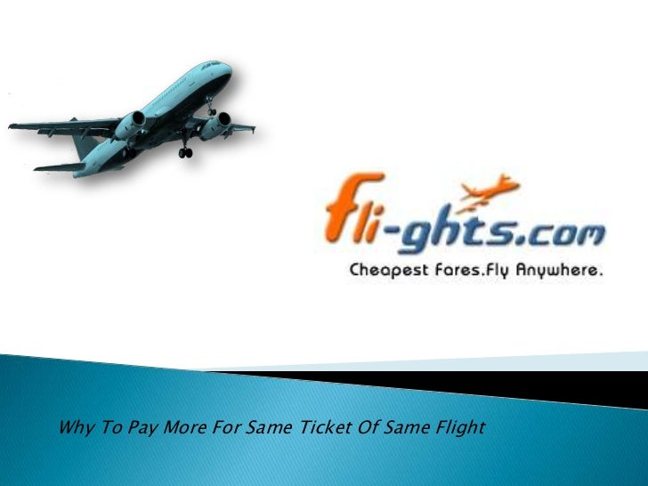 Why To Pay More For Same Ticket Of Same Flight
