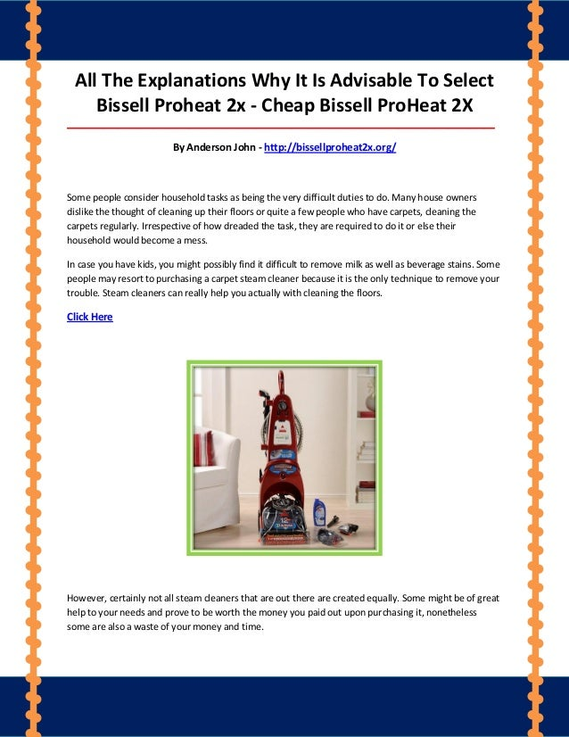 All The Explanations Why It Is Advisable To Select Bissell Proheat 2x - Cheap Bissell ProHeat 2X _________________________...