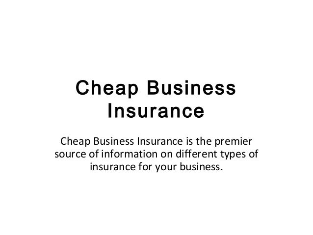 Cheap Business      Insurance Cheap Business Insurance is the premiersource of information on different types of       ins...
