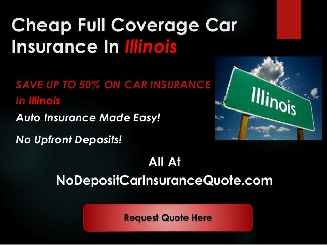 Cheapest Full Coverage Auto Insurance >> Cheap Auto Insurance Companies In Illinois With Full Coverage