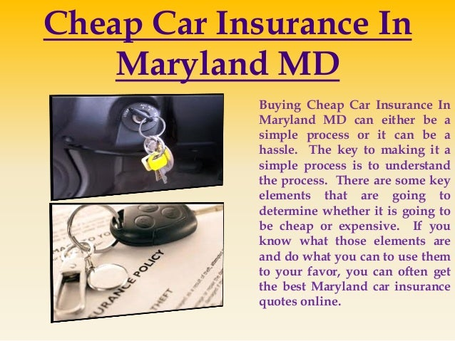 Cheap Car Insurance In Maryland MD Buying Cheap Car Insurance In Maryland MD can either be a simple process or it can be a...
