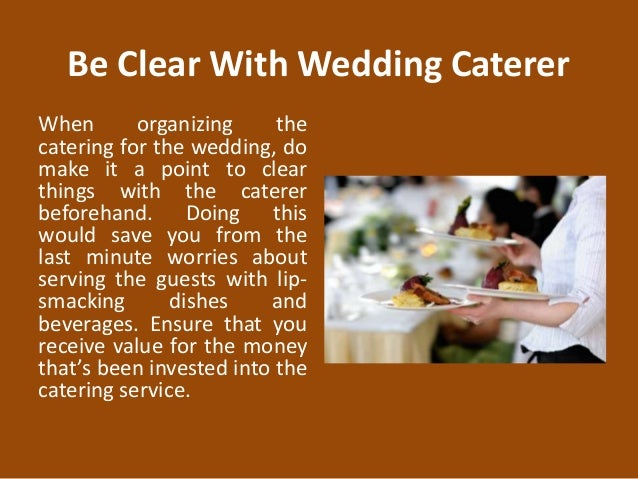 3 Be Clear With Wedding Caterer