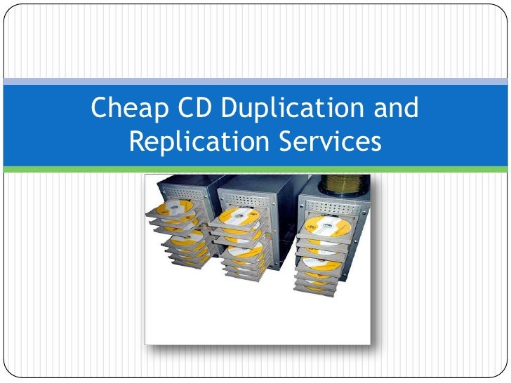 Cheap CD Duplication and  Replication Services