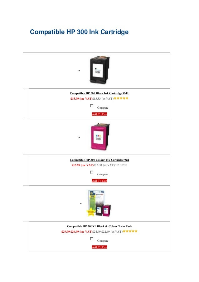 Compatible HP 300 Ink Cartridge               Compatible HP 300 Black Ink Cartridge 9ML               £15.99 (inc VAT)£13....