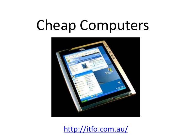 Cheap Computers   http://itfo.com.au/