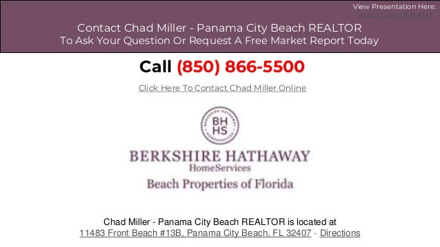1 Contact Chad Miller - Panama City Beach REALTOR To Ask Your Question Or Request A Free Market Report Today Call (850) 86...