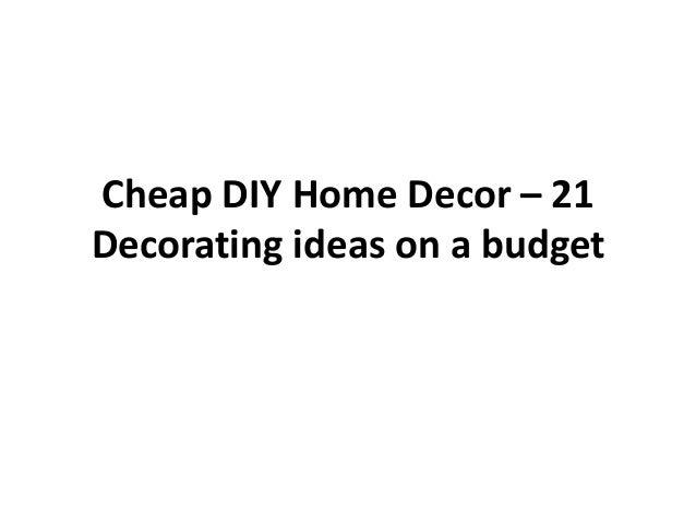 Cheap DIY Home Decor – 21 Decorating ideas on a budget