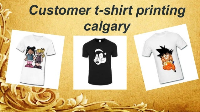 Customer T Shirt Printing Calgary ...
