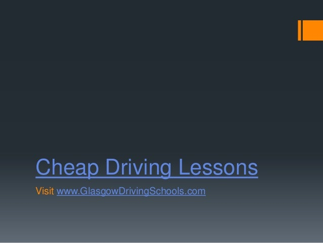 Cheap Driving LessonsVisit www.GlasgowDrivingSchools.com