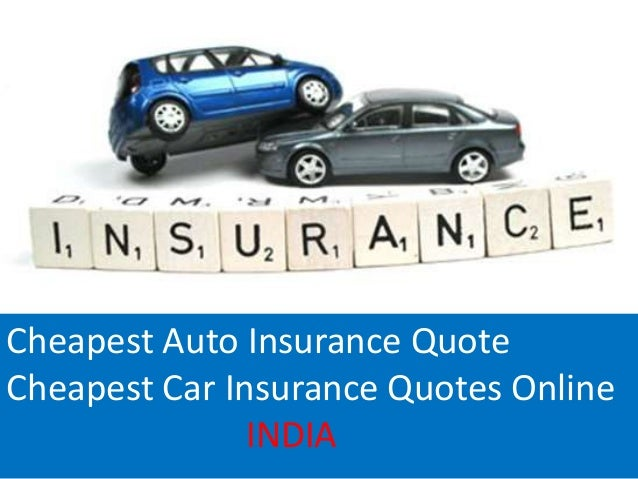 Cheapest Car Insurance Quotes Cheapest Auto Insurance