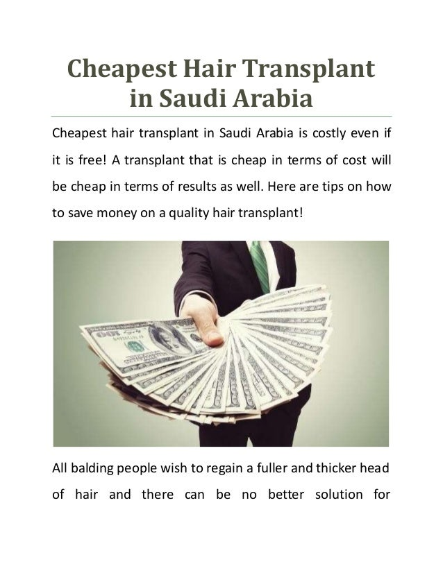 Cheapest Hair Transplant in Saudi Arabia Cheapest hair transplant in Saudi Arabia is costly even if it is free! A transpla...