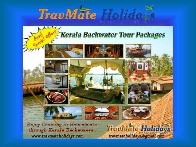   Kerala House Boat Tour Packages    +91-9656606608  www.travmateholidays.com  +91-9744166644 travmateholidays@gmail.com