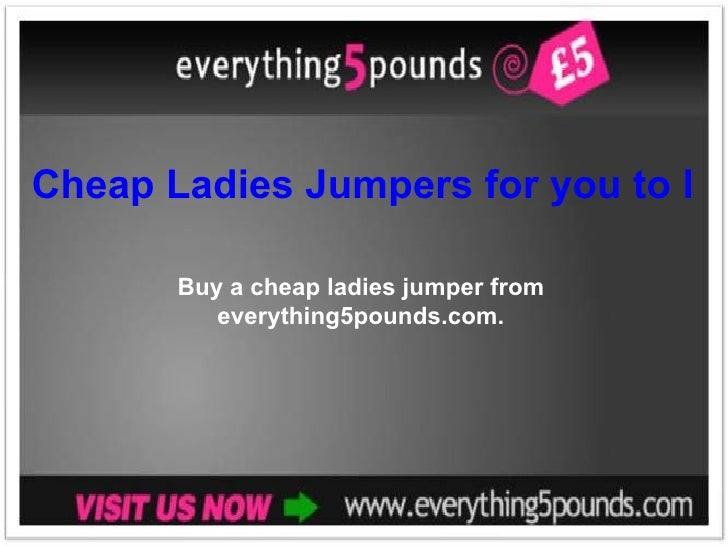 Cheap Ladies Jumpers for you to Buy Online Buy a cheap ladies jumper from everything5pounds.com.