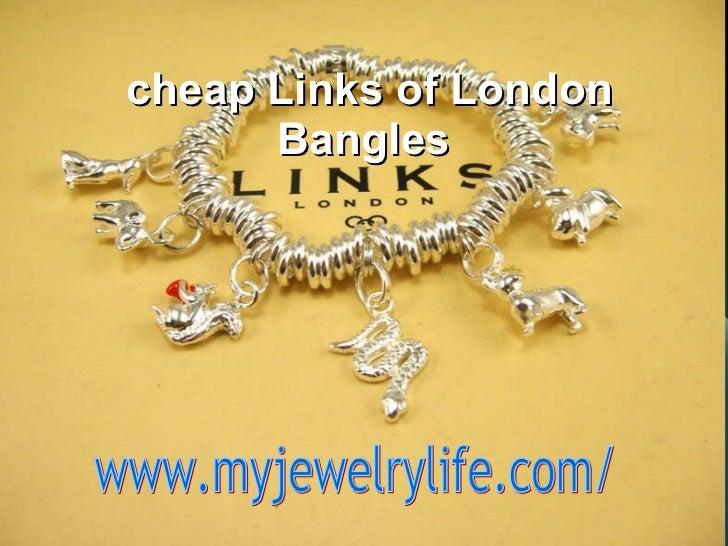 cheap Links of London Bangles  www.myjewelrylife.com/