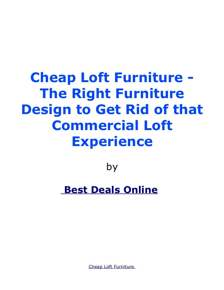 Cheap Loft Furniture -  The Right FurnitureDesign to Get Rid of that    Commercial Loft      Experience                by ...