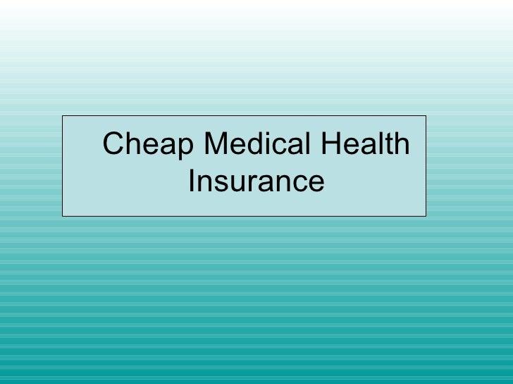 Cheap Health Insurance >> Cheap Medical Health Insurance