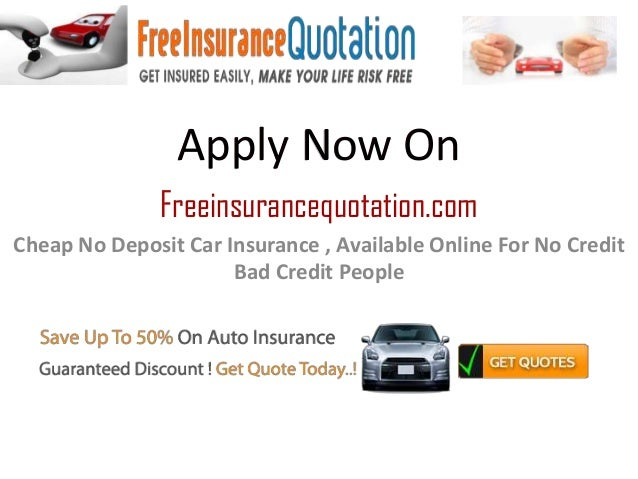 Cheap No Deposit Car Insurance Available Online For No Credit Bad C - No deposit car insurance