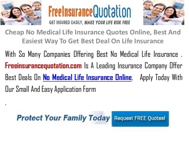 Cheap No Medical Life Insurance Quotes Online, Best AndEasiest Way To Get  Best Deal On ...