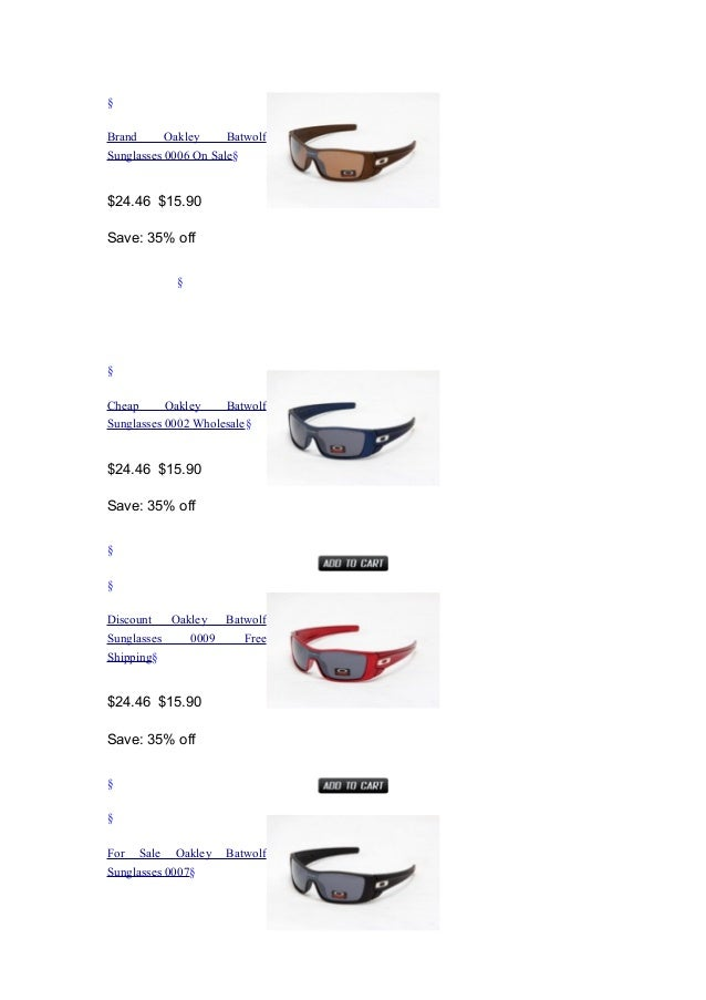 cheap batwolf oakley sunglasses lvdr  Discount Oakley Batwolf Sunglasses 0011搂 $2446 $1590 Save: 35% off 搂;  2