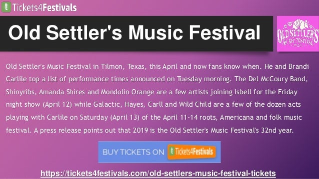Old Settler's Music Festival in Tilmon, Texas, this April and now fans know when. He and Brandi Carlile top a list of perf...