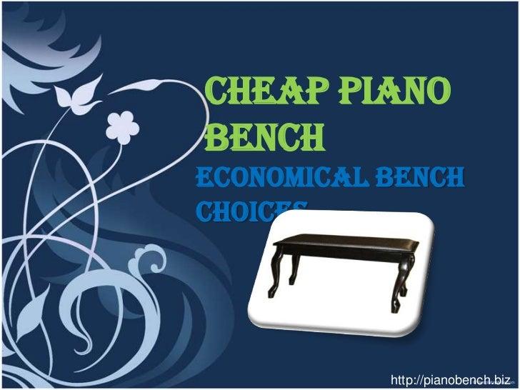 Cheap PianoBenchEconomical BenchChoices           http://pianobench.biz