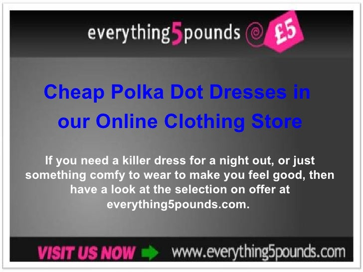 Cheap Polka Dot Dresses in  our Online Clothing Store If you need a killer dress for a night out, or just something comfy ...