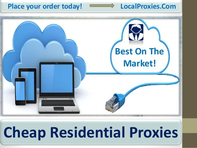 Cheap Residential Proxies in 2018 Risk-Free & Fastest | Local Proxies