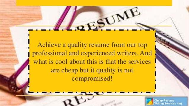 cheap resume writing services Cheap resume writing services are eager to help you with your resume, cv, cover letter or linkedin profile let our highly-qualified professionals from the.