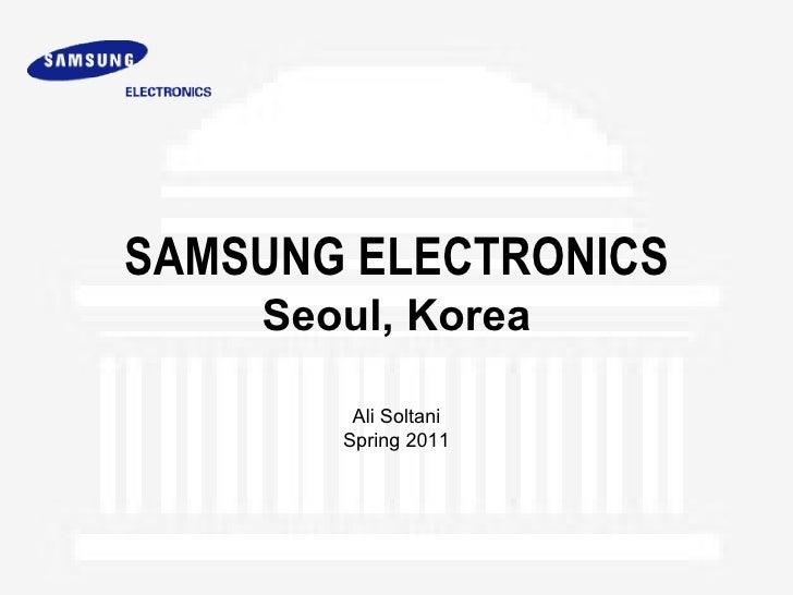 SAMSUNG ELECTRONICS    Seoul, Korea        Ali Soltani       Spring 2011