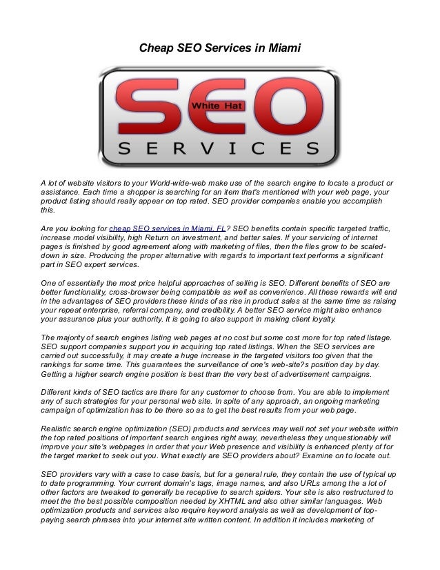 Cheap SEO Services in MiamiA lot of website visitors to your World-wide-web make use of the search engine to locate a prod...