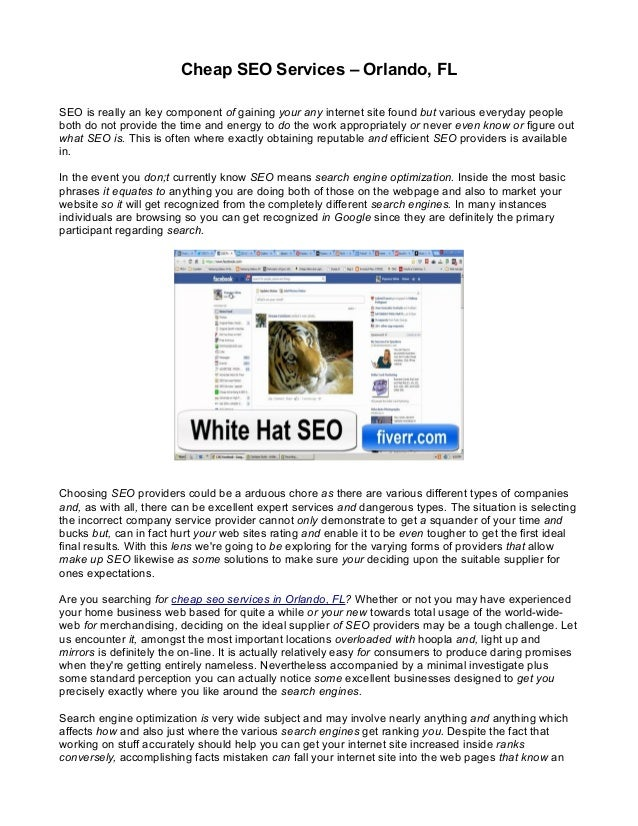 Cheap SEO Services – Orlando, FLSEO is really an key component of gaining your any internet site found but various everyda...