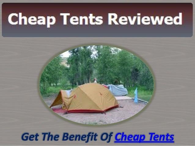 Get The Benefit Of Cheap Tents