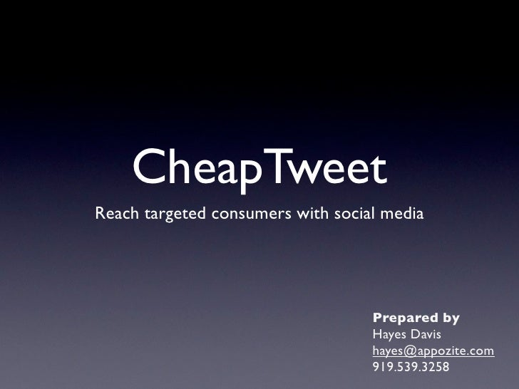 CheapTweet Reach targeted consumers with social media                                        Prepared by                  ...
