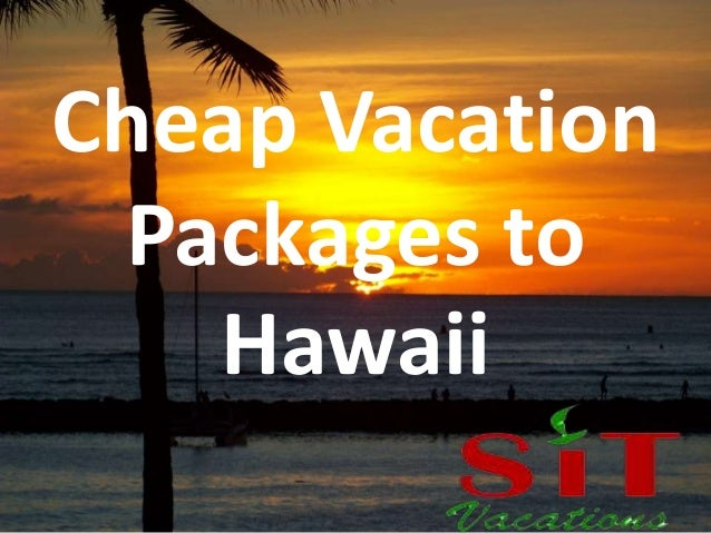 Cheap Vacation  Packages to  Hawaii