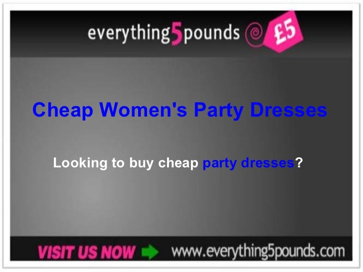 Cheap Women's Party Dresses Looking to buy cheap  party dresses ?