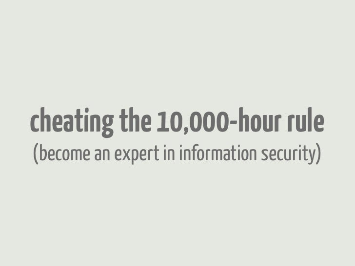 cheating the 10,000-hour rule(become an expert in information security)