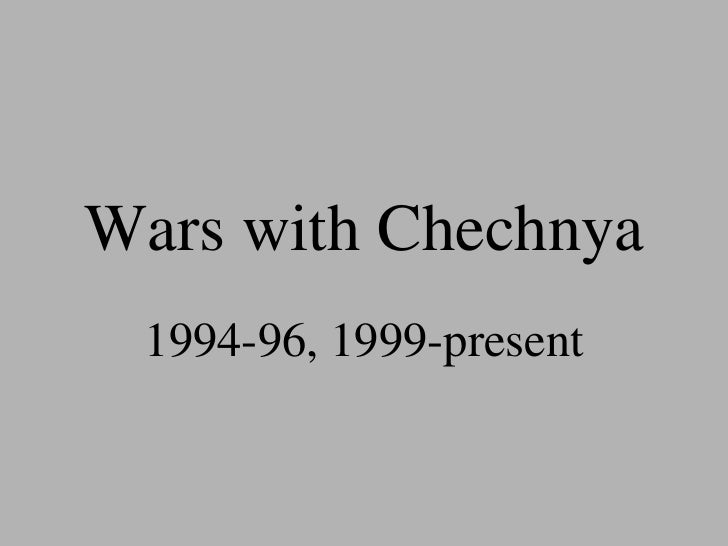 Wars with Chechnya 1994-96, 1999-present