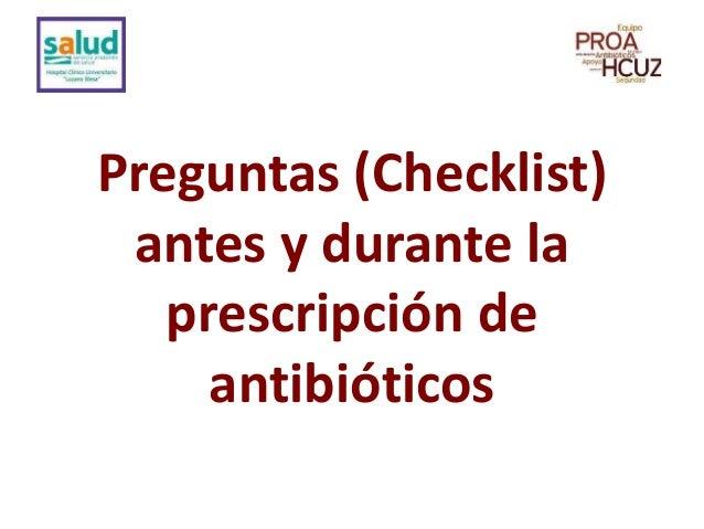 Preguntas (Checklist) antes y durante la prescripción de antibióticos