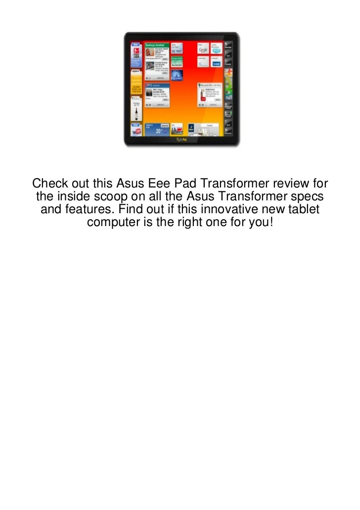Check out this Asus Eee Pad Transformer review forthe inside scoop on all the Asus Transformer specs and features. Find ou...